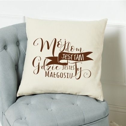 Mój dom gdzie Ty - poduszka personalizowana