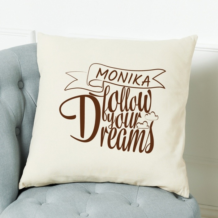 Follow your dreams - poduszka personalizowana